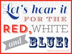 Let's Hear it for the Red, White & Blue! Happy 4th of July!
