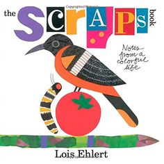 The Scraps Book: Notes from a Colorful Life by Lois Ehlert http://www.amazon.com/dp/1442435712/ref=cm_sw_r_pi_dp_Ze0Oub11S27VK
