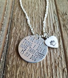 The only think I love more than coffee is my dog with a paw print stamped heart!  I can alter the quote and can put dog/dogs and cat/cats, or any other pet you can think of!  This necklace is hand stamped! This charm is made out of aluminum, a very light, but durable metal. It is a silver color. The chain is a zinc alloy metal. The chain will be 19 inches long. I can change the length for no extra charge. If you want it changed please leave me a note in the notes to seller section a...