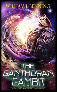 The Ganthoran Gambit - One of the most purely combat loaded books that I have read