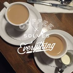 Coffee Solves Everything! @bresheppard