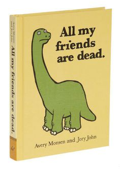 All My Friends Are Dead-- FUNNY BOOK!!