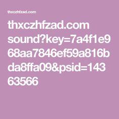 thxczhfzad.com sound?key=7a4f1e968aa7846ef59a816bda8ffa09&psid=14363566