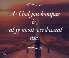 Uplifting Christian Quotes, Goeie Nag, Afrikaans Quotes, Inspirational Qoutes, True Words, Positive Thoughts, Bible Verses, Prayers, Wisdom