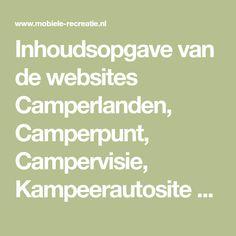 Inhoudsopgave van de websites Camperlanden, Camperpunt, Campervisie, Kampeerautosite en Mobiele-Recreatie. Alle camperinformatie vindt u hier!