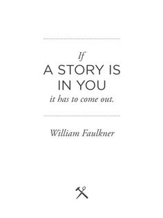 William Faulkner- took the words right out of my mouth he did Writing Quotes, Writing Advice, Writing A Book, Writing Prompts, Literary Quotes, Writing Ideas, The Words, Quotes To Live By, Me Quotes