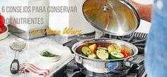 6 consejos para conservar los nutrientes con Rena Ware - Rena Ware