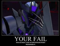 He's talking about you, Starscream