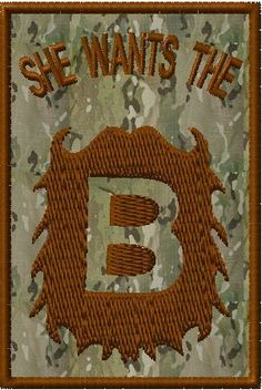 OMLpatches.com - She wants the B Morale Patch, $6.50 (http://www.omlpatches.com/she-wants-the-b-morale-patch/)