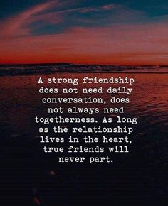 Positive Quotes : As long as the relationship lives in the heart true friends will never part. best friend quotes Positive Quotes : As long as the relationship lives in the heart true friends will never part. Best Positive Quotes, Inspirational Quotes, Motivational Quotes, Strong Quotes, Meaningful Friendship Quotes, Meaning Of True Friendship, Best Friend Quotes Meaningful, Funny Friendship, Slogans On Friendship