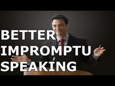 How To Become A Better Impromptu Speaker - Public Speaking Power
