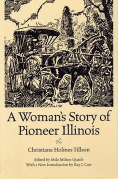 A Woman's Story of Pioneer Illinois (Shawnee Classics (Reprinted))