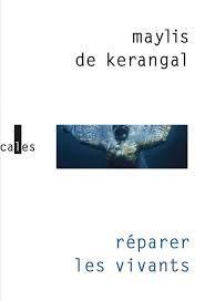 Reparer les Vivants. Maylis de Kerangal. Verticales