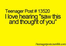 teenager quotes, cute, love, teenager post. Only if it is in a good way though.