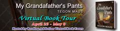 Book Tour: My Grandfather's Pants by Tegon Maus - Book Excerpt