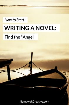 """How to Start Writing a Novel: Find the """"Angel""""- Want to start writing a novel but don't know how? Having trouble finishing your story? Here's an exercise to help you discover the compelling core of your idea to keep your story moving in the right direction. If you're an aspiring author, this post is for you… 