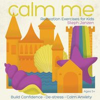 'Calm Me: Relaxation Exercises for Kids' by Mindscapes Records on SoundCloud. This album features guided imagery and meditations to help kids build confidence, de-stress, and calm anxiety.