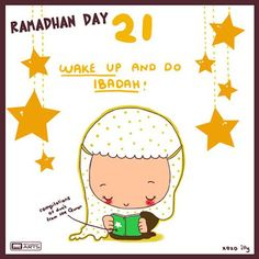 "day 21 ""wake up and do ibadah"""