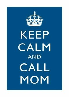 Southern Charm~ Keep Calm And Call Mom~ A Known Fact For Every Southen Belle