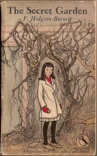 "The Secret Garden. This was the first ""real"" book I read as a little girl. I love the movie too."