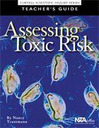 NSTA :: Assessing Toxic Risk (Teacher's Edition)