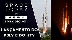 Lançamento do PSLV e do HTV - Space Today TV News Ep.031