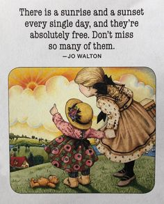 Mary Engelbreit Artwork-There Is A Sunrise-Handmade Fridge Magnet Sweet Quotes, Sweet Sayings, Mary Engelbreit, Kindness Quotes, Short Inspirational Quotes, Simple Pleasures, Whimsical Art, Meaningful Quotes, Greeting Cards Handmade