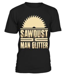 "# Woodworking Shirt Sawdust Is Man Glitter Handyman T-Shirt .  Special Offer, not available in shops      Comes in a variety of styles and colours      Buy yours now before it is too late!      Secured payment via Visa / Mastercard / Amex / PayPal      How to place an order            Choose the model from the drop-down menu      Click on ""Buy it now""      Choose the size and the quantity      Add your delivery address and bank details      And that's it!      Tags: PERFECT: Perfect Gift…"