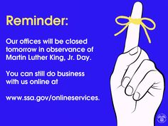 #SocialSecurity offices are closed tomorrow, #MLK Day. You can still do business w/ us online www.ssa.gov/onlineservices