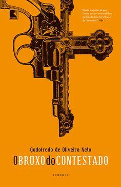 O Bruxo do Contestado, de Godofredo de Oliveira Neto. Editora Record. Design de Elmo Rosa.