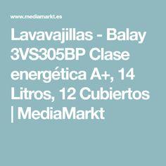Lavavajillas - Balay 3VS305BP Clase energética A+, 14 Litros, 12 Cubiertos | MediaMarkt Dishwashers, Cutlery