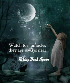 Watch for miracles