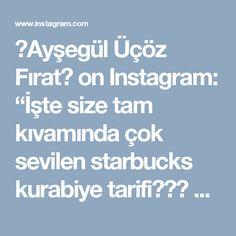 """Ayşegül Üçöz Fırat on Instagram: """"İşte size tam kıvamında çok sevilen starbucks kurabiye tarifi Starbucks kurabiye 75 gr oda sıcaklığında tereyağ 5 yemek kaşığı pudra…"""""""