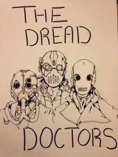 The dread doctors <3 final product
