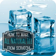 How to make All natural Ice from scratch!  (for the blondes in your family, lol)