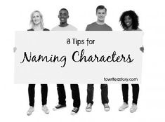 8 Tips for Naming Characters - To Write a Story. . .so glad I found this. This web is great for planning a story!