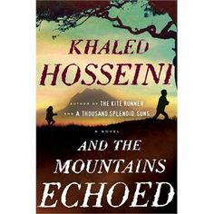 And The Mountains Echoed: absolutely beautiful. Yes, it gets somewhat slow near the end but this book is too well written to pass up.
