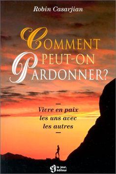 Comment peut-on pardonner: Vivre en paix les uns avec les autres de R. Carsajian http://www.amazon.ca/dp/2890445119/ref=cm_sw_r_pi_dp_qnu7ub1H9KBZV