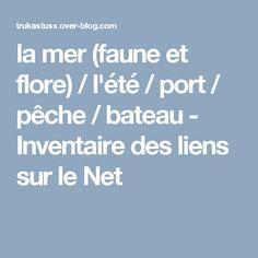 la mer (faune et flore) / l'été / port / pêche / bateau - Inventaire des liens sur le Net