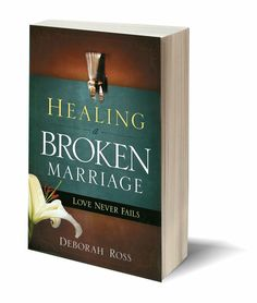 Broken Marriage, Love Never Fails, Healing, Therapy, Recovery