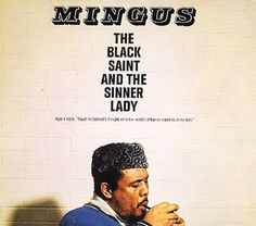 Charle Mingus' 'The Black Saint and the Sinner Lady'