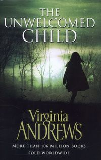 The Unwelcomed Child by Virginia Andrews