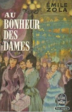Au Bonheur des Dames by Emile Zola - 1883 Book Writer, Book Reader, Book Authors, Good Books, Books To Read, My Books, Emile Zola, Film Mythique, Beautiful Book Covers
