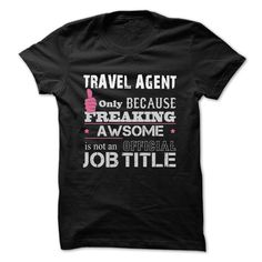 Awesome Travel Agent T-Shirts, Hoodies. VIEW DETAIL ==► https://www.sunfrog.com/Funny/Awesome-Travel-Agent-Shirts.html?41382