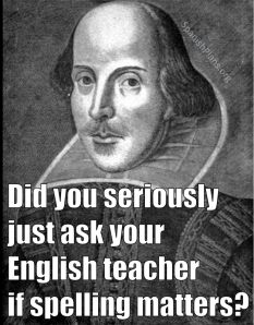 Did you just ask your English teacher if spelling counts? meme by http://spanishplans.org/chistes/teacher-memes/