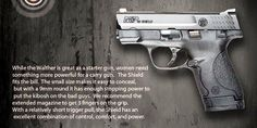 One of the Best Firearms For Women (Smith & Wesson M&P Shield 9-MM): A bit smaller, but more powerful than the Walther P-22 (for a carry gun)... excellent concealability (again, better than the Walter P-22)... but fires a 9-MM round instead of the smaller caliber .22... get the extended magazine so that you can get all three fingers on the hand grip... the shorter trigger pull also provides excellent control, comfort, and power...