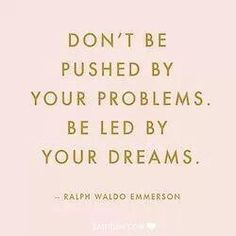 Allow your dreams to lead the way