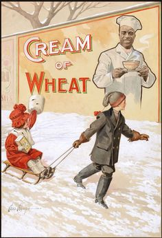 ♥ all the cream of wheat vintage ads. Guess cuz I still love to eat Cream of Wheat.