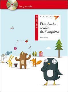 Edelvives - literatura - audio libro - El talento oculto de Pingüino - primeros lectores - Alex Latimer - Lee y eschucha
