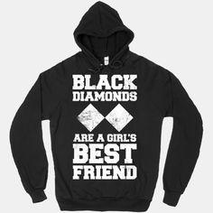 Black Diamonds Are A Girl's Best Friend (White Ink) #skiing #snowboarding #girlsbestfriend